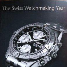 Catálogos publicitarios: THE SWISS WATCHMAKING YEAR 2001 EDITION (INGLÉS) PASTA BLANDA – ENERO 31, 2001. Lote 194389427