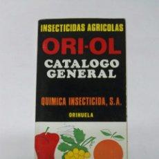 Catálogos publicitarios: ORI-OL CATALOGO GENERAL INSECTICIDAS AGRICOLAS ORIHUELA. Lote 194542421