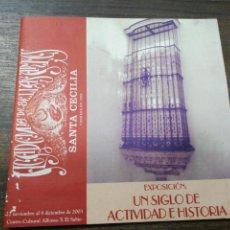 Catálogos publicitarios: EXPOSCION, UN SIGLO DE ACTIVIDAD E HISTORIA. ACADEMIA DE BELLAS ARTES SANTA CECILIA, 2003.. Lote 194580432