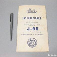 Catálogos publicitarios: INSTRUCCIONES PARA EL APARATO DE RADIO IBERIA. RADIO GRAMOLA DE SOBREMESA. MODELO J-96.. Lote 194621906