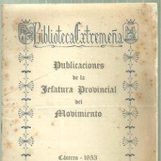Catálogos publicitarios: 2044.- BIBLIOTECA EXTREMEÑA - PUBLICACIONES DE LA JEFATURA PROVINCIAL DEL MOVIMIENTO-CACERES 1953. Lote 194657671