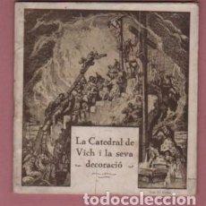 Catálogos publicitarios: CUADERNO LA CATEDRAL DE VIC VICH I LA SEVA DECORACIÓ - JOSEP GUDIOL I CUNILL 1930. Lote 195111567