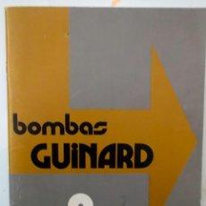 Catálogos publicitarios: CATALOGO LISTAS DE PRECIO DE BOMBAS GUINARD AÑOS 60 - 70. Lote 195132423