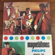 Catálogos publicitarios: FOLLETO CATÁLOGO MAGNETÓFONOS PHILIPS 1969-70. Lote 195210997