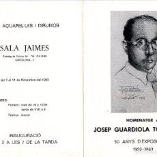Catálogos publicitarios: CATÁLOGO EXPOSICIÓN HOMENAJE AL PINTOR JOSÉ GUARDIOLA TORREGROSSA (1983). Lote 195305252