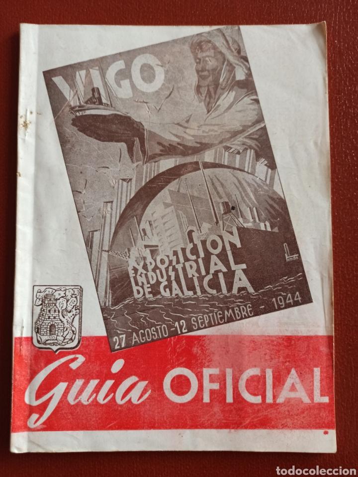 EXPOSICIÓN INDUSTRIAL DE GALICIA. VIGO 1944, GUÍA OFICIAL. (Coleccionismo - Catálogos Publicitarios)