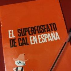 Catálogos publicitarios: EL SUPERFOSFATO DE CAL EN ESPAÑA.. Lote 195430760