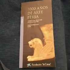 Catálogos publicitarios: FOLLETO PROMOCIONAL MUSEO BELLAS ARTES SEVILLA EXPOSICION 7000 AÑOS ARTE PERSA LA CAIXA 2003. Lote 195437458