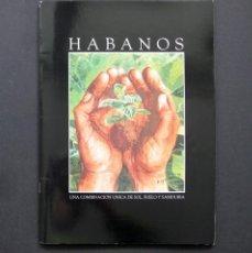 Catálogos publicitarios: HABANOS. UNA COMBINACIÓN ÚNICA DE SOL, SUELO Y SABIDURÍA. Lote 199151602