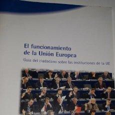 Catálogos publicitarios: FUNCIONAMIENTO UNIÓN EUROPEA GUÍA CIUDADANO INSTITUCIONES 2006 TRATADOS PARLAMENTO TRIBUNAL DEFENSOR. Lote 200752490