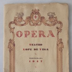 Catálogos publicitarios: OPERA TEATRO LOPE DE VEGA TEMPORADA1947 PROGRAMA OFICIAL. Lote 201678773