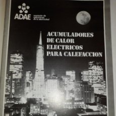 Catálogos publicitarios: MANUAL TÉCNICO ADAE ACUMULADORES CALOR ELÉCTRICO CALEFACCIÓN REGULACIÓN CARGA DINÁMICO DIMENSIONAMIE. Lote 202658957
