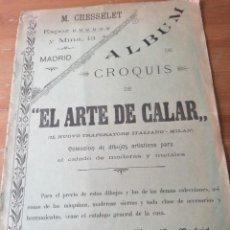 Catálogos publicitarios: EL ARTE DE CALAR. ÁLBUM CROQUIS. Lote 205763683