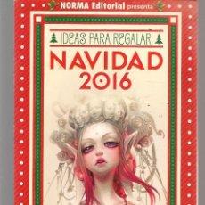 Catálogos publicitarios: CATÁLOGO: NORMA EDITORIAL. IDEAS PARA REGALAR, NAVIDADES 2016. (P/C52). Lote 206921415