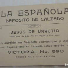 Catálogos publicitarios: ANTIGUA TARJETA COMERCIAL.LA ESPAÑOLA.DEPOSITO DE CALZADO.JESUS URRUTIA.. Lote 207054273