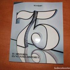 Catálogos publicitarios: TOMO EXTRA EL CORTE INGLES 75 ANIVERSARIO SON 260 PAGINAS A TODO COLOR 1941 AL 2016. Lote 207305965