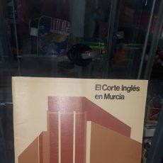Catálogos publicitarios: FOLLETO INFORMATIVO APERTURA EL CORTE INGLES EN MURCIA COMPLETO. Lote 208032050