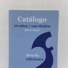Catálogos publicitarios: CATÁLOGO LIBROS EDITORIAL FÓRCOLA 2007-2017. Lote 209138671