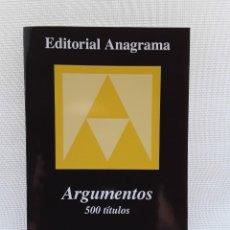 Catálogos publicitarios: CATÁLOGO LIBROS EDITORIAL ANAGRAMA. ARGUMENTOS 500 TÍTULOS. Lote 209137846