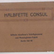 Catálogos publicitários: HALBFETTE CONSUL. WILHELM WOELLMER'S SCHRIFTGIESSEREI. BERLIN. TIPOGRAFÍA. Lote 209972351