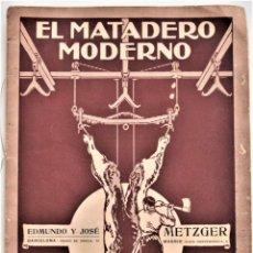 Catálogos publicitarios: EL MATADERO MODERNO - EDMUNDO Y COSE METZGER - AÑOS 20 - MUY INTERESANTE. Lote 214086782
