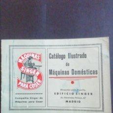Catálogos publicitarios: CATÁLOGO ILUSTRADO DE MÁQUINAS DOMÉSTICAS SINGER. Lote 219597147