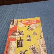 Catalogues publicitaires: MUY INTERESANTE CATÁLOGO ANTONIO PEREIRA 1960 1961. Lote 220354153
