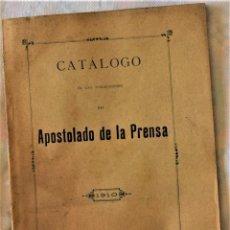 Catálogos publicitarios: CATÁLOGO DE LAS PUBLICACIONES DEL APOSTOLADO DE LA PRENSA AÑO 1910 - MADRID. Lote 221605517