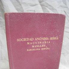 Catálogos publicitarios: SOCIEDAD ANONIMA SERRA. MANLLEU. BARCELONA. CATALOGO DESCRIPTIVO MAQUINARIA HILAR ALGODON 1932. Lote 222890221