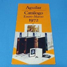 Catálogos publicitarios: CATÁLOGO ENERO-MARZO 1972 - AGUILAR. Lote 223903897