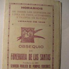 Catálogos publicitarios: PUBLICIDAD FUNERARIA LAS SANTAS . MATARO . HORARIOS TREN TRANVIA OMNIBUS 1945. Lote 229481530