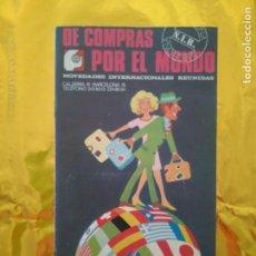 Catálogos publicitarios: DE COMPRAS POR EL MUNDO - (N.I.R. NOVEDADES INTERNACIONALES REUNIDAS) - CATALOGO A COLOR AÑOS 60. Lote 235017015