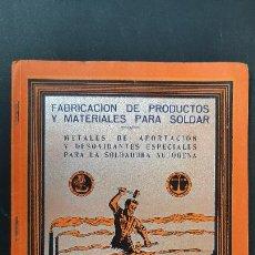Catálogos publicitarios: ANTIGUO CATALOGO MATERIALES PARA SOLDAR SOLDADURAS METALES ANTIFRICCION TARRAGONA ORIGINAL. Lote 236139910