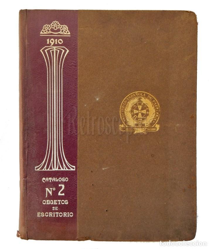 CATÁLOGO Nº 2 OBJETOS DE ESCRITORIO. SOCIEDAD ESPAÑOLA DE PAPELERÍA AÑO 1910 SAN SEBASTIÁN - MADRID (Coleccionismo - Catálogos Publicitarios)
