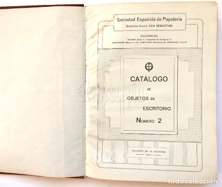 Catálogos publicitarios: CATÁLOGO Nº 2 OBJETOS DE ESCRITORIO. SOCIEDAD ESPAÑOLA DE PAPELERÍA AÑO 1910 SAN SEBASTIÁN - MADRID - Foto 3 - 236249540