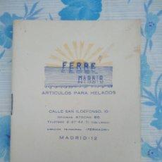 Catálogos publicitarios: CATALOGO ARTICULOS PARA HELADOS FERRE, MADRID AÑO 1963. Lote 236916420