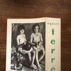 Catálogos publicitarios: AGUSTÍ FERRÉ. CATÁLOGO EXPOSICIÓN DE PINTURA EN LA SALA PARÉS, 1930. Lote 237256625