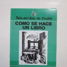 Catalogues publicitaires: CÓMO SE HACE UN LIBRO. ASOCIACIÓN GREMIAL DE EMPRESARIOS DE ARTES GRÁFICAS. 1987. FOLLETO. Lote 238053695