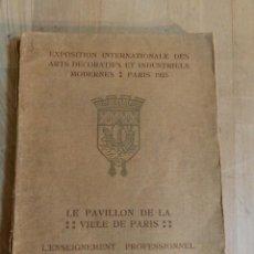Catálogos publicitarios: LE PAVILLON DE LA VILLE DE PARIS. EXPOSITION INTERNATIONALE DES ARTS DÉCORATIFS .../... PARÍS 1925. Lote 241203120