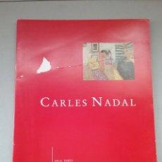 Catálogos publicitarios: CATÁLOGO CARLES NADAL. SALA PARÉS.. Lote 244989595