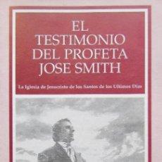 Catálogos publicitarios: LIBRILLO EL TESTIMONIO DEL PROFETA JOSE SMITH. Lote 245285615