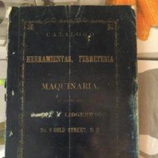 Catálogos publicitarios: CATALOGO PUBLICITARIO DE HERRAMIENTAS, FERRETERIA , 1856 , NEW YORK , EN ESPAÑOL. Lote 249026565