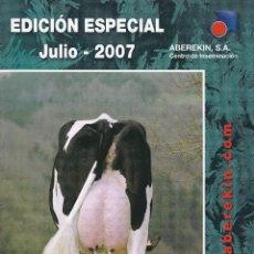 Catálogos publicitarios: CATALOGO DE SEMENTALES VACUNOS DE LECHE DE ABEREKIN EDICION ESPECIAL JULIO DE 2007. Lote 250132365