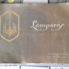 Catálogos publicitarios: CATALOGO PUBLICITARIO , LÁMPARAS SANTIAGO BOLIVAR , SIGLO XIX , PRINCIPIOS XX. Lote 250139025