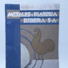 Cataloghi pubblicitari: METALES Y PLATERIA RIBERA. BARCELONA. CATALOGO AÑOS 30. ALPACA GALLO.. Lote 254600245