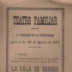 Catálogos publicitarios: PROGRAMA DEL TEATRO FAMILIAR DE BARCELONA 29-8-1897- LA SALA DE REBRER - R. R. -LOS APARECIDOS. Lote 254602020
