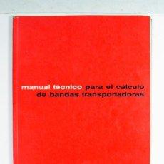 Catálogos publicitarios: PIRELLI. MANUAL TECNICO PARA EL CALCULO DE BANDAS TRANSPORTADORAS. Lote 263542990