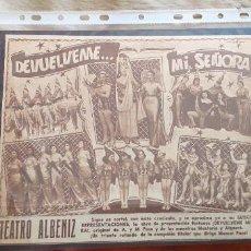 Catálogos publicitarios: PUBLICIDAD-HOJA RECORTE PRENSA-25X20CM-TEATRO ALBENIZ-DEVUELVEME...MI SEÑORA. Lote 263740375