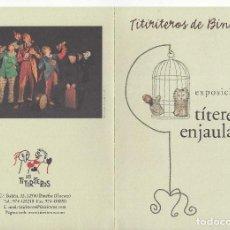 Catálogos publicitários: TITIRITEROS DE BINEFAR. EXPOSICION TITERES ENJAULADOS. FOLLETO PUBLICITARIO. Lote 270676853