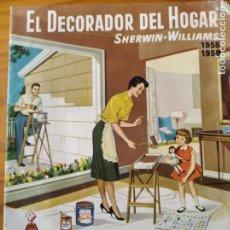 Catálogos publicitarios: CATALOGO 1958 EL DECORADOR DEL HOGAR SHERWIN-WILLIAMS - 32PGNAS DE BONITAS FOTOS. Lote 270907148